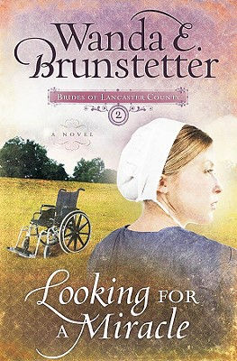 Looking for a Miracle (Brides of Lancaster County #2), Brunstetter, Wanda E.