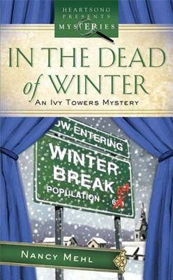 In the Dead of Winter: Ivy Towers Mystery Series #1, Nancy Mehl