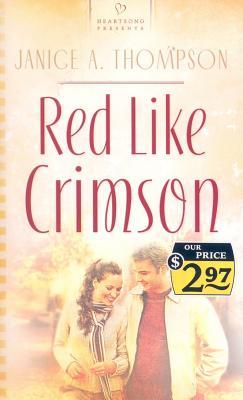 Red Like Crimson  [Heartsong], Janice A Thompson