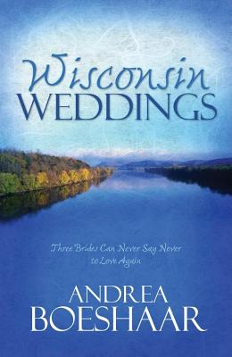 Image for Wisconsin Weddings: The Long Ride Home/Always a Bridesmaid/The Summer Girl (Heartsong Novella Collection)