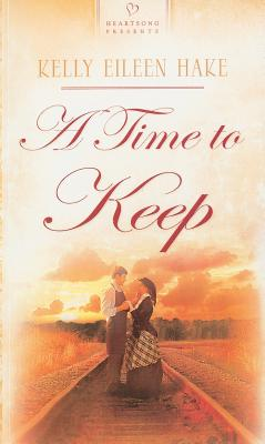 Image for A Time to Keep (Montana Territory Series #2) (Heartsong Presents #763)