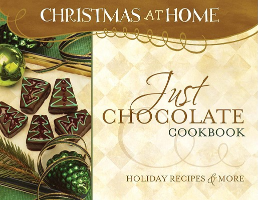 Image for Just Chocolate Cookbook (Christmas at Home)