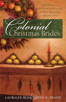 Image for Colonial Christmas Brides: Jamestown's Bride Ship/Angel of Jamestown/Raven's Christmas/Broken Hearts (Heartsong Novella Collection)