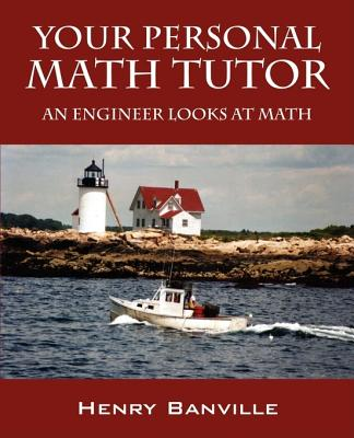 Image for Your Personal Math Tutor: An Engineer Looks at Math