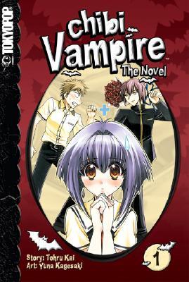 Chibi Vampire: The Novel Volume 1 (Chibi Vampire: The Novel (Tokyopop)) (v. 1), Kai Tohru, Yuna Kagesaki