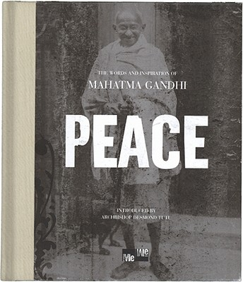 Image for Peace:  The Words and Inspiration of Mahatma Gandhi (Me-We)