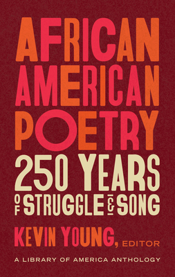 Image for African American Poetry: 250 Years of Struggle & Song (LOA #333): A Library of America Anthology (The Library of America)