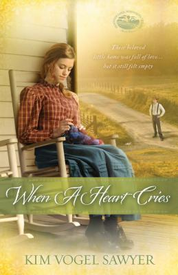 When a Heart Cries (Mountain Lake, Minnesota Trilogy), Sawyer, Kim Vogel