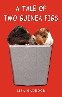 A Tale of Two Guinea Pigs, Maddock, Lisa