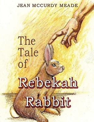 The Tale of Rebekah Rabbit, Meade, Jean McCurdy
