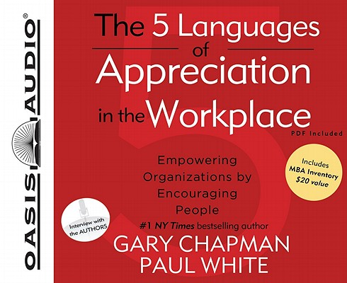 Image for The 5 Languages of Appreciation in the Workplace: Empowering Organizations by Encouraging People