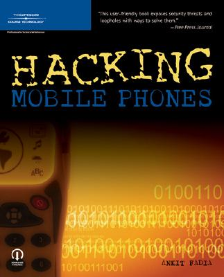 Hacking Mobile Phones, Fadia, Ankit