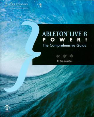Image for Ableton Live 8 Power!: The Comprehensive Guide