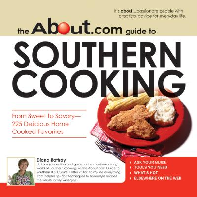 The About.Com Guide To Southern Cooking: All You Need to Prepare 225 Delicious Home Cooked Favorites (About.Com Guides), Diana Rattray