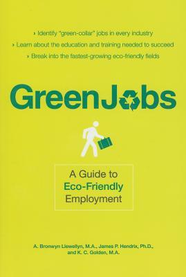 Green Jobs: A Guide to Eco-Friendly Employment, A. Bronwyn Llewellyn
