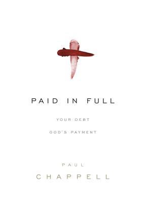Image for Paid in Full: Your Debt, God's Payment