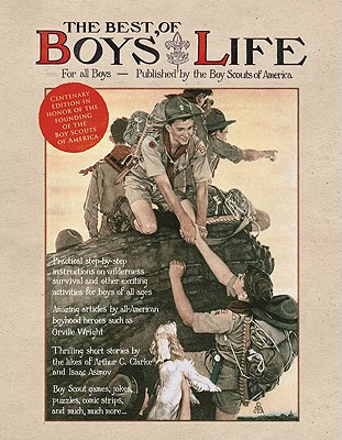 Image for The Best of Boys' Life: For All Boys- Celebrating the Centenary of the Founding of the Boy Scouts of America
