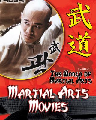 Martial Arts Movies (World of Martial Arts), Ollhoff, Jim