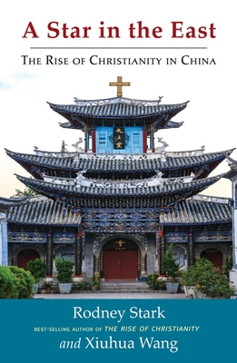 Image for A Star in the East: The Rise of Christianity in China