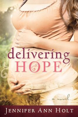 Delivering Hope, Jennifer Ann Holt