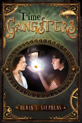 Time Gangsters, Berin L. Stephens