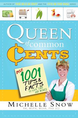 Image for Queen of Common Cents: Over 1001 Tips and Facts to Save Time and Money