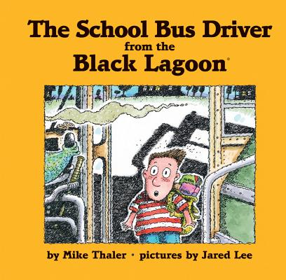 The School Bus Driver from the Black Lagoon (Black Lagoon Set 2), Mike Thaler