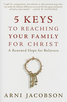 Image for 5 Keys To Reaching Your Family For Christ: A Renewed Hope for Believers