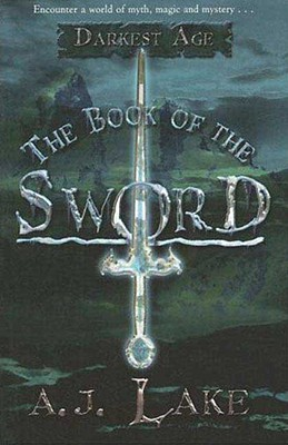 BOOK OF THE SWORD, A.J. LAKE