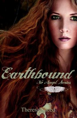 Earthbound (No Angel Series: Book Two), Theresa Sneed