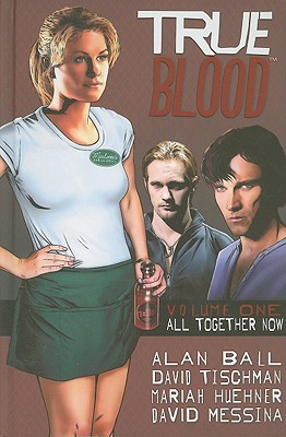 TRUE BLOOD VOLUME 1: ALL TOGETHER NOW, BALL, ALAN