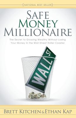 Image for Safe Money Millionaire: The Secret to Growing Wealthy Without Losing Your Money In the Wall Street Roller Coaster