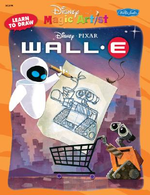 Image for Learn to Draw Disney/Pixar's Wall-E (Disney Magic Artist Learn to Draw Books)