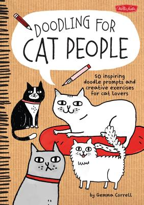 Image for Doodling for Cat People: 50 inspiring doodle prompts and creative exercises for cat lovers