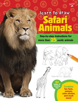Image for Learn to Draw Safari Animals: Step-by-step instructions for more than 25 exotic animals