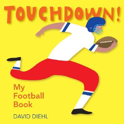 Touchdown! My Football Book, David Diehl