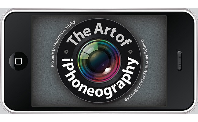 Image for ART OF IPHONEOGRAPHY, THE : A GUIDE TO MOBILE CREATIVITY