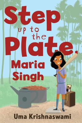 Image for Step Up to the Plate, Maria Singh