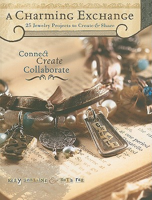 Image for A Charming Exchange: 25 Jewelry Projects To Create & Share