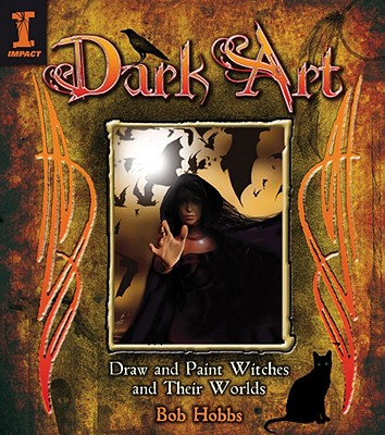 Image for Dark Art: How to Draw & Paint Witches & Worlds