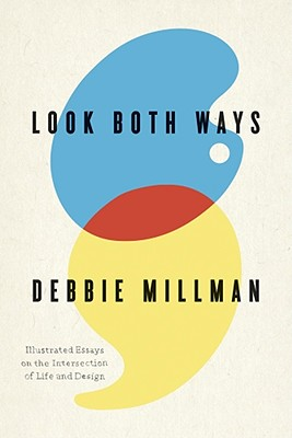 Image for Look Both Ways: Illustrated Essays on the Intersection of Life and Design