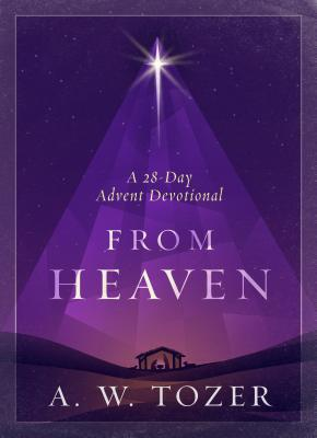 Image for From Heaven: A 28 Day Advent Devotional