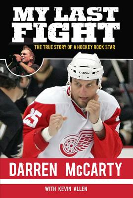 Image for My Last Fight: The True Story of a Hockey Rock Star