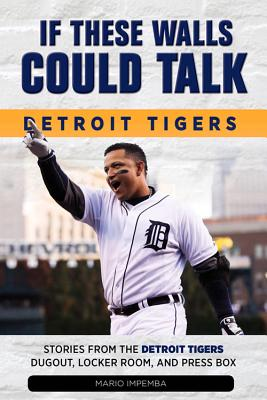 Image for IF THESE WALL COULD TALK DETROIT TIGERS       MICHIGAN SHELF