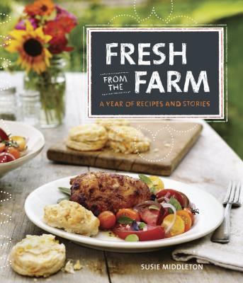 Image for FRESH FROM THE FARM: A YEAR OF RECIPES