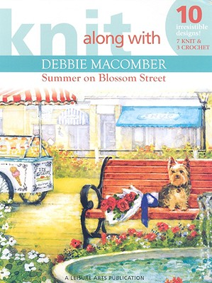 Image for Knit Along with Debbie Macomber: Summer on Blossom Street (Leisure Arts # 472...