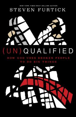 Image for (Un)Qualified: How God Closes the Gap Between Your Weakness and Your Dreams