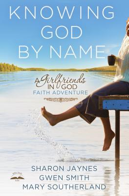 Image for Knowing God by Name: A Girlfriends in God Faith Adventure