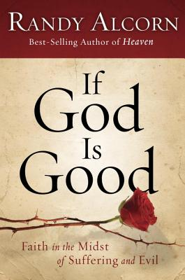 Image for If God Is Good: Faith in the Midst of Suffering and Evil