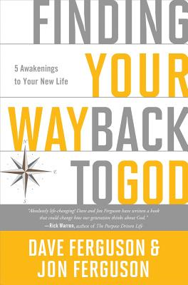 Image for Finding Your Way Back to God: Five Awakenings to Your New Life